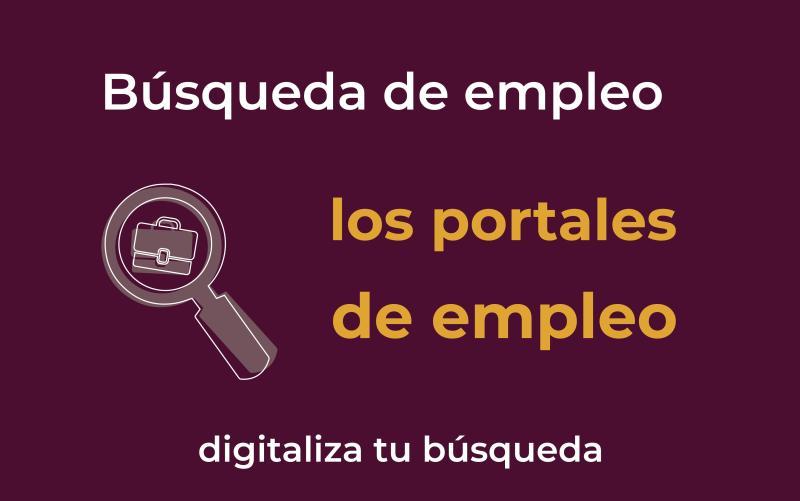Digitaliza la búsqueda de empleo: LOS PORTALES DE EMPLEO