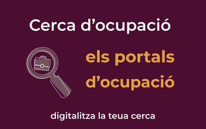 Digitalitza la cerca d'ocupació: ELS PORTALS D'OCUPACIÓ
