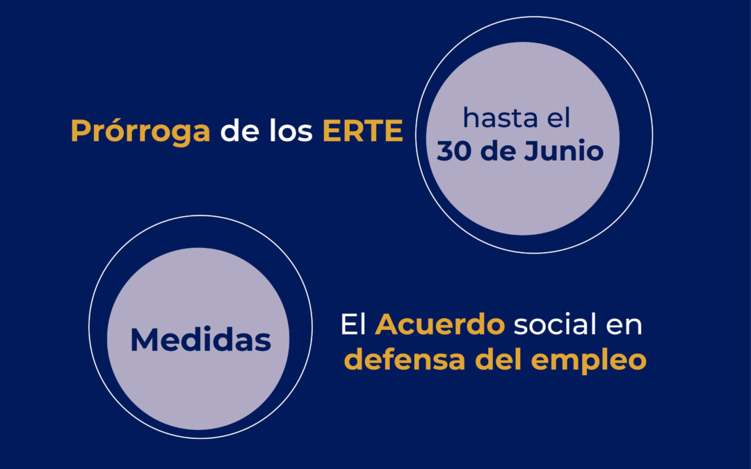 Prórroga de los ERTE y más medidas del Acuerdo social en defensa del empleo